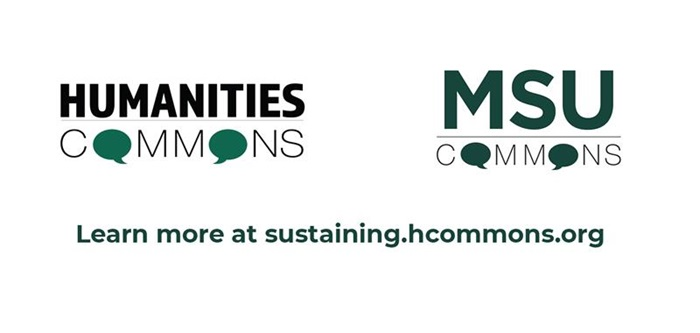 Humanities Commons logo, MSU Commons logo. Learn more at sustaining.hcommons.org